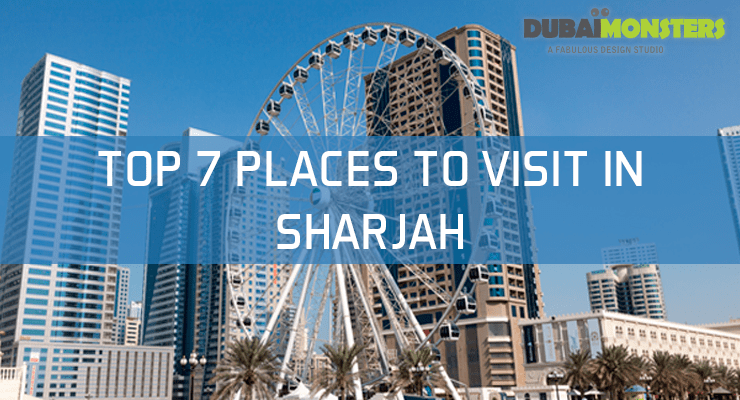 Top 7 Places To Visit In Sharjah