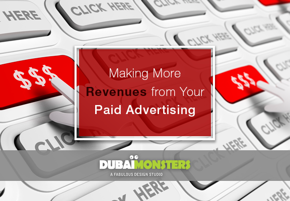 Making More Revenues from Your Paid Advertising