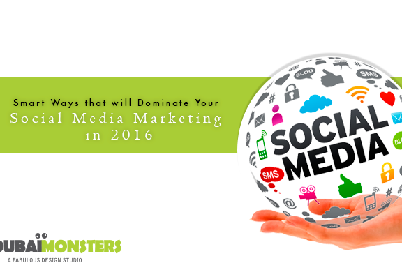 Smart Ways that will Dominate Your Social Media Marketing in 2016