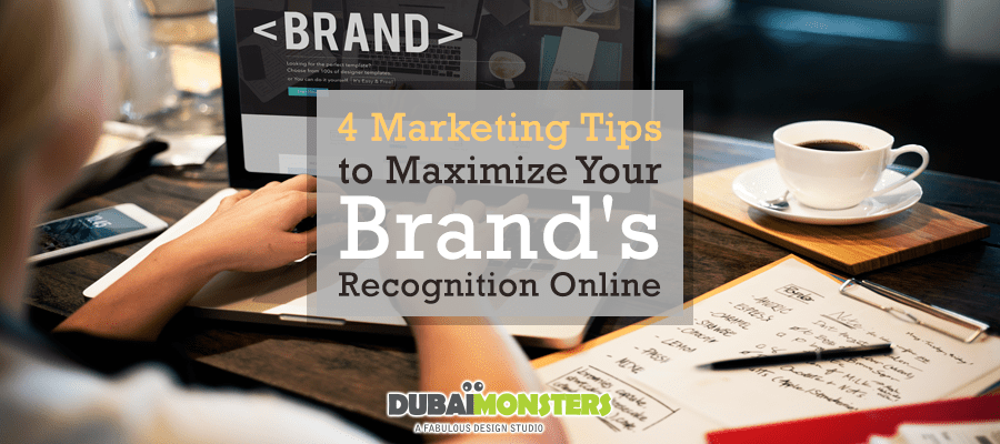 4 Marketing Tips to-Maximize-Your-Brand's-Recognition-Online