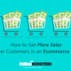 How to-Get-More-Sales-with-Fewer-Customers-in-an-Ecommerce-Business