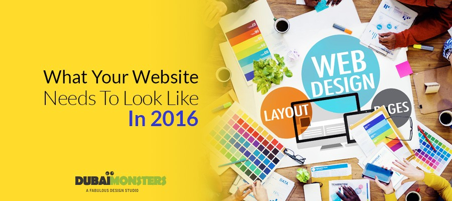 What-Your-Website-Needs-To-Look-Like-In-2016