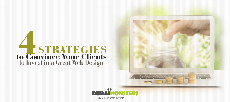 Convince Your Clients to Invest in a Great Web Design