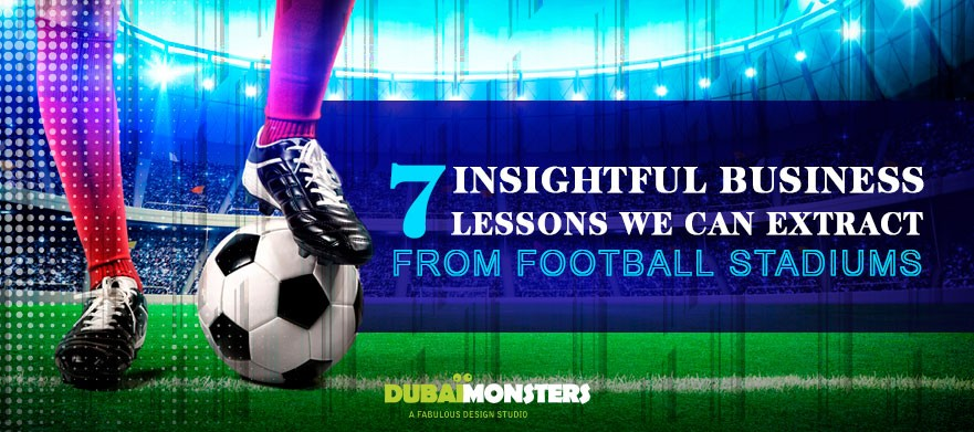 7-Insightful-Business-Lessons-We-Can-Extract-From-Football-Stadiums