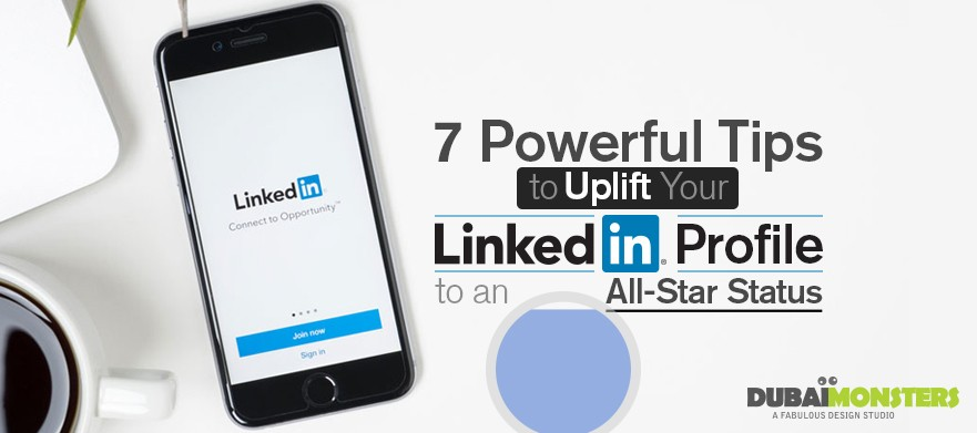 7-Powerful-Tips-to-Uplift-Your-Linkedin-Profile-to-an-All-Star-Status