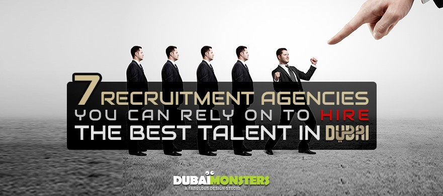 7-Recruitment-Agencies-You-Can-Rely-On-To-Hire-the-Best-Talent-In-Dubai