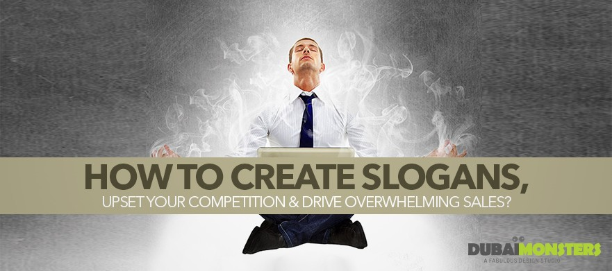How-to-create-Slogans,-upset-your-competition-&-drive-overwhelming-sales